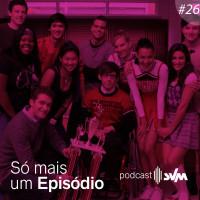 #26 - Como Glee marcou uma geração e colecionou polêmicas nos bastidores