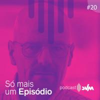 #20 - Como Breaking Bad mudou a vida de Bryan Cranston
